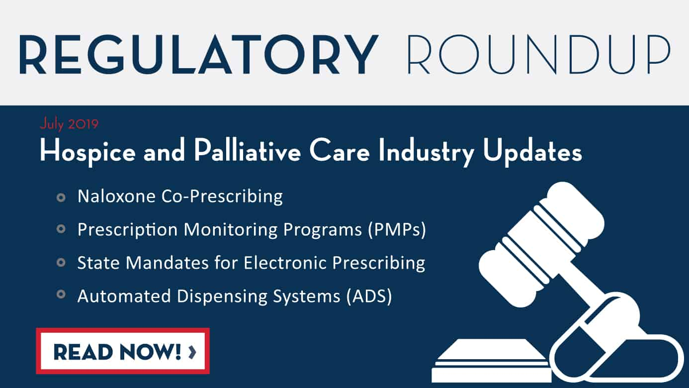 July 2019 Regulatory Roundup – Hospice and Palliative Care Industry Updates