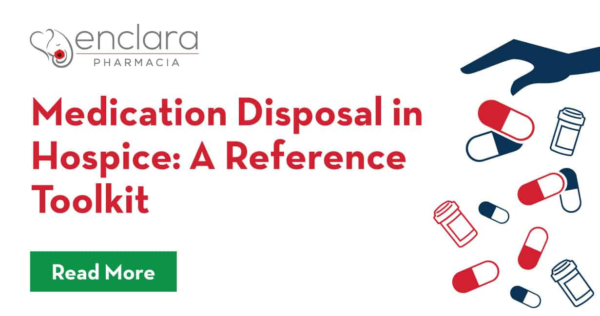 Medication Disposal in Hospice: A Reference Toolkit