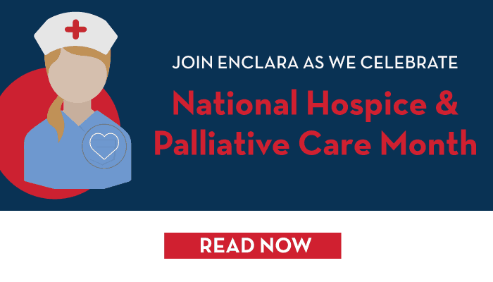 Enclara Pharmacia Celebrates National Hospice and Palliative Care Month