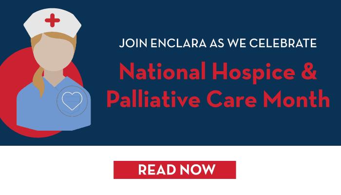 Enclara Pharmacia Celebrates National Hospice and Palliative Care Month