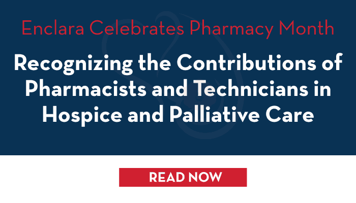 Recognizing the Contributions of Pharmacists and Technicians in Hospice and Palliative Care